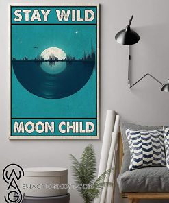Stay wild moon child vinyl record poster