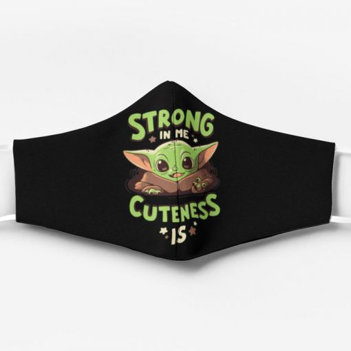Strong in me cuteness is baby yoda face mask 1