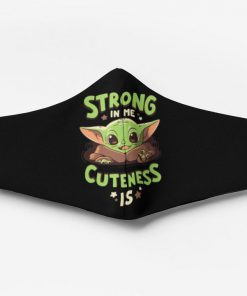 Strong in me cuteness is baby yoda face mask 3