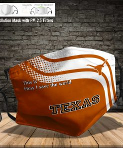 Texas longhorns this is how i save the world full printing face mask 3