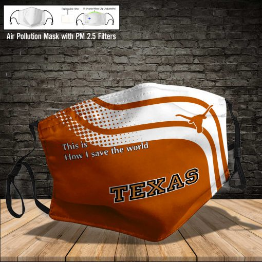 Texas longhorns this is how i save the world full printing face mask 4