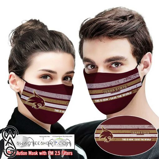 Texas state bobcats this is how i save the world face mask
