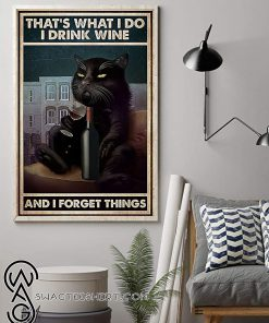 That_s what i do i drink wine and i forget things black cat sitting on sofa poster