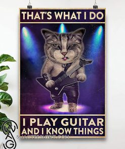 That_s what i do i play guitar and i know things cat poster