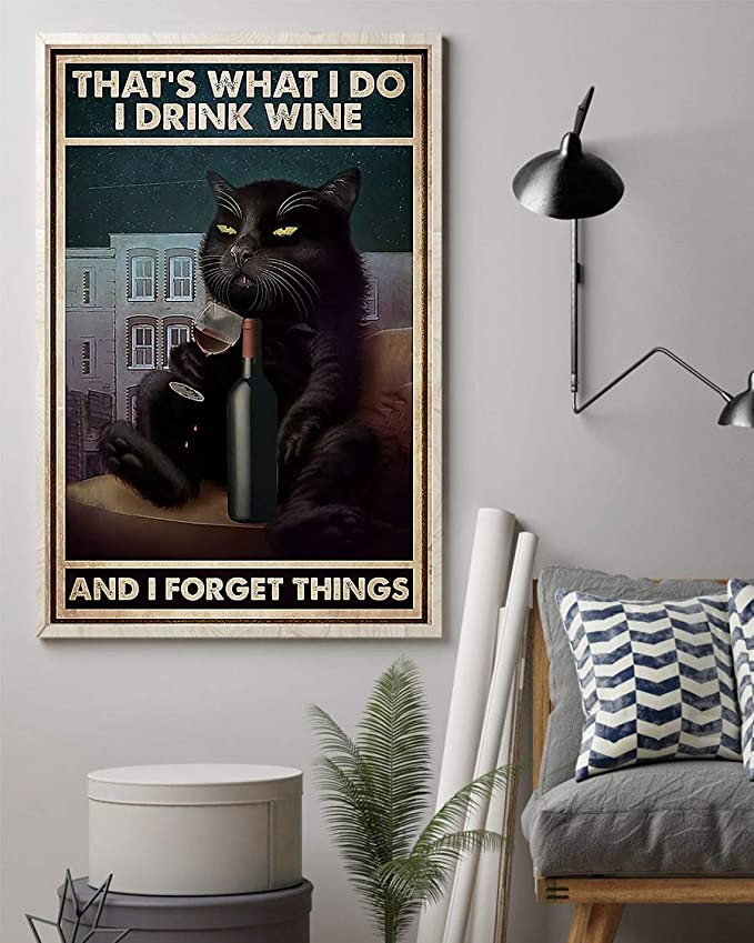 That's what i do i drink wine and i forget things black cat sitting on sofa poster 1