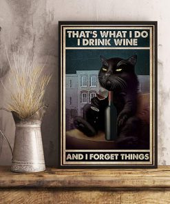 That's what i do i drink wine and i forget things black cat sitting on sofa poster 2