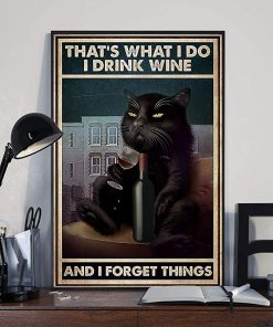 That's what i do i drink wine and i forget things black cat sitting on sofa poster 4
