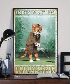 That's what i do i play golf and i forget things cat poster 1