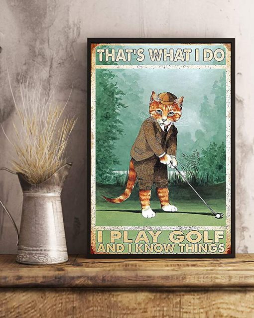 That's what i do i play golf and i forget things cat poster 2