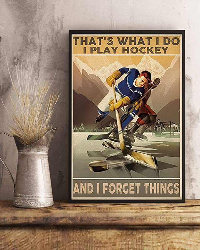 That's what i do i play hockey and i forget things poster 2