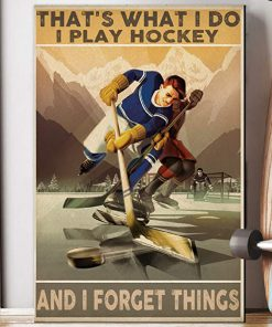 That's what i do i play hockey and i forget things poster 4