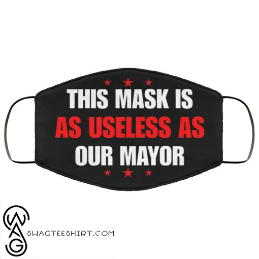 This mask is as useless as our mayor anti pollution face mask