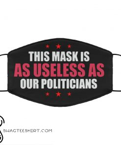 This mask is as useless as our politicians anti pollution face mask