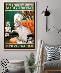 Time spent with beauty and cats is never wasted poster