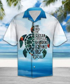 Turtle into the ocean i go to lose my mind and find my soul hawaiian shirt 3