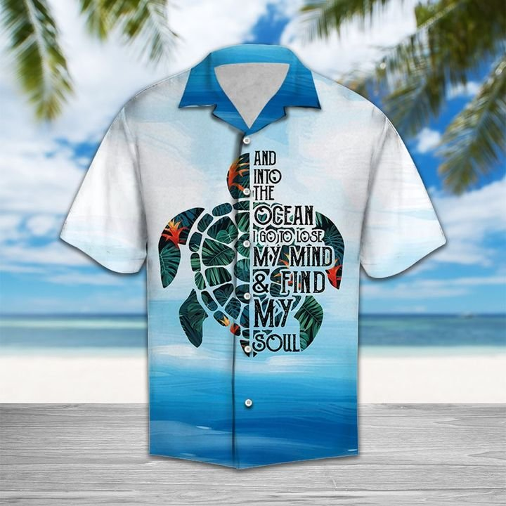 Turtle into the ocean i go to lose my mind and find my soul hawaiian shirt 4