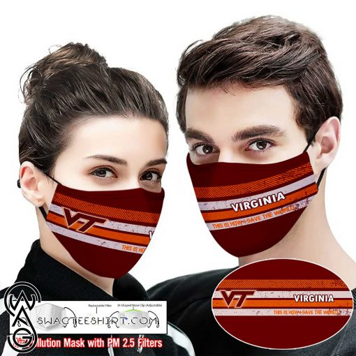Virginia tech hokies this is how i save the world face mask