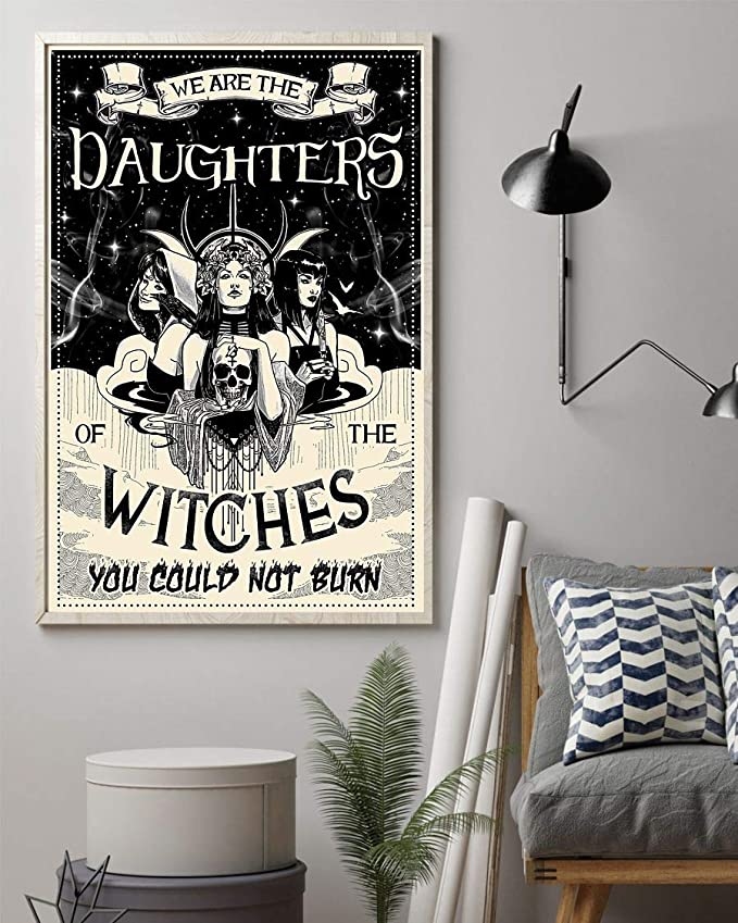 We are the daughters of the witches you could not burn black and white poster 1