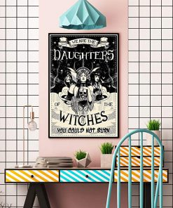 We are the daughters of the witches you could not burn black and white poster 3