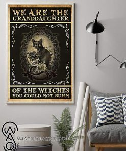 We are the granddaughter of the witches you could not burn cat poster
