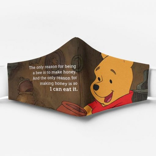 Winnie-the-pooh the only reason for being a bee is to make honey face mask 3