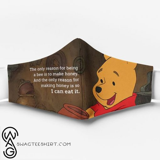Winnie-the-pooh the only reason for being a bee is to make honey face mask