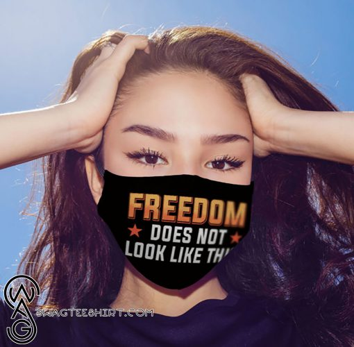 Freedom does not look like this anti pollution face mask