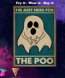 Ghost im just here for the poo vintage poster