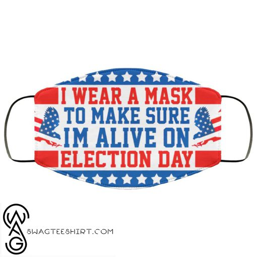 I wear a mask to make sure im alive on election day anti pollution face mask