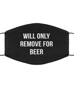 Will only remove for beer anti pollution face mask 1