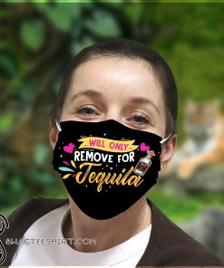 Will only remove for tequila anti pollution face mask