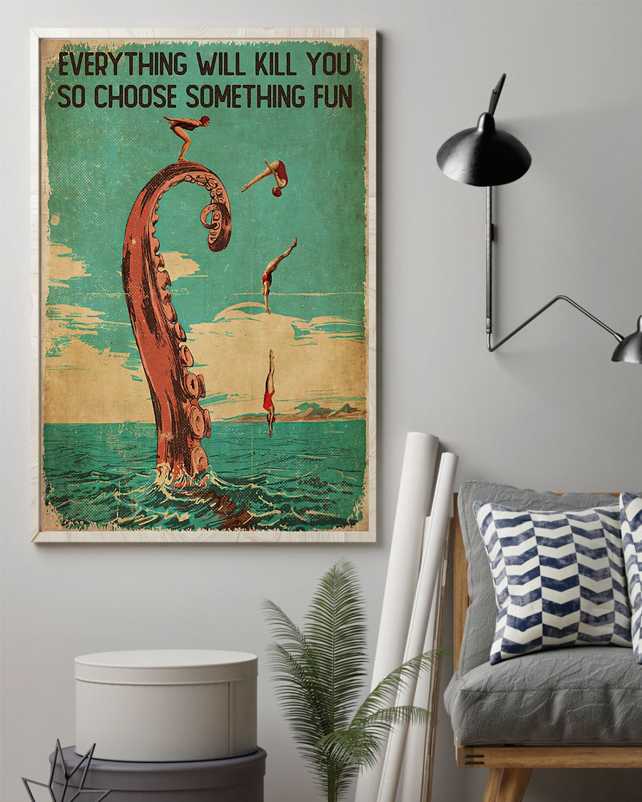 diver and octopus everything will kill you so choose something fun vintage poster 2