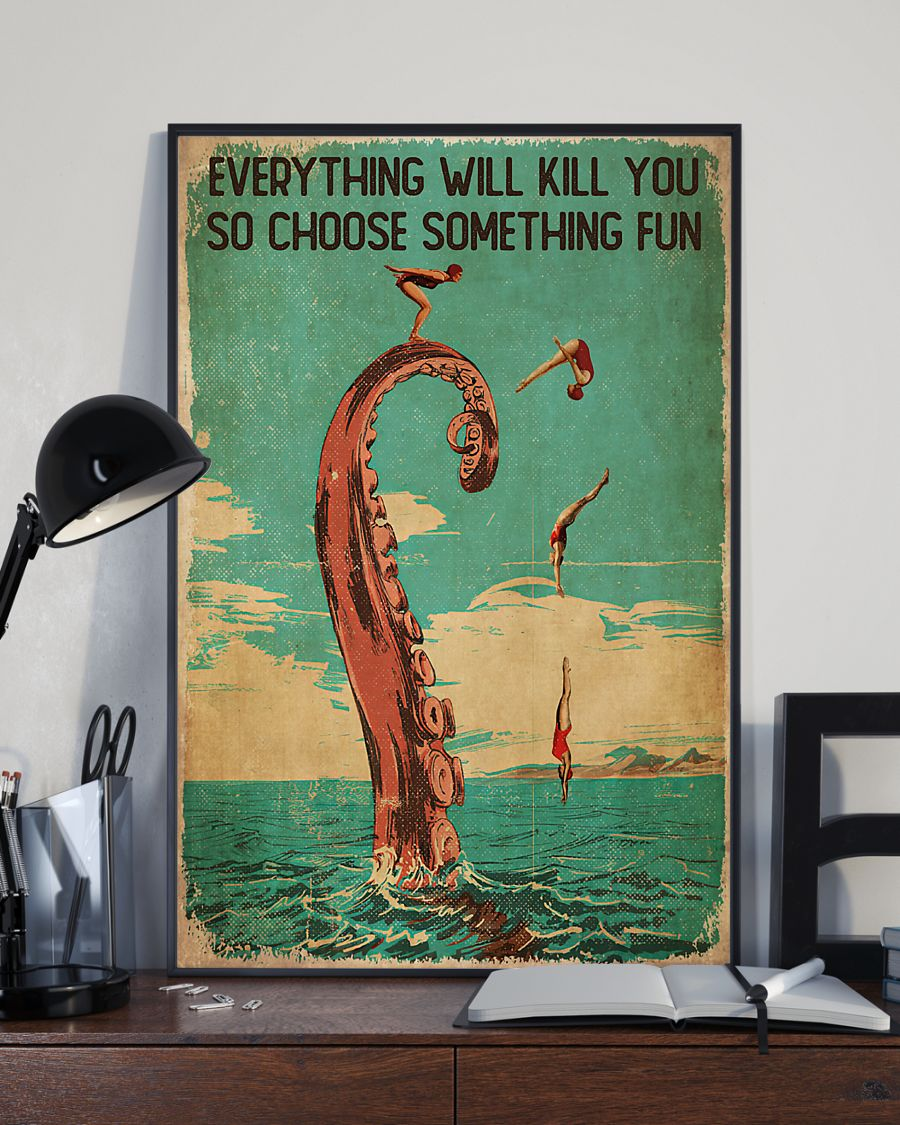 diver and octopus everything will kill you so choose something fun vintage poster 3