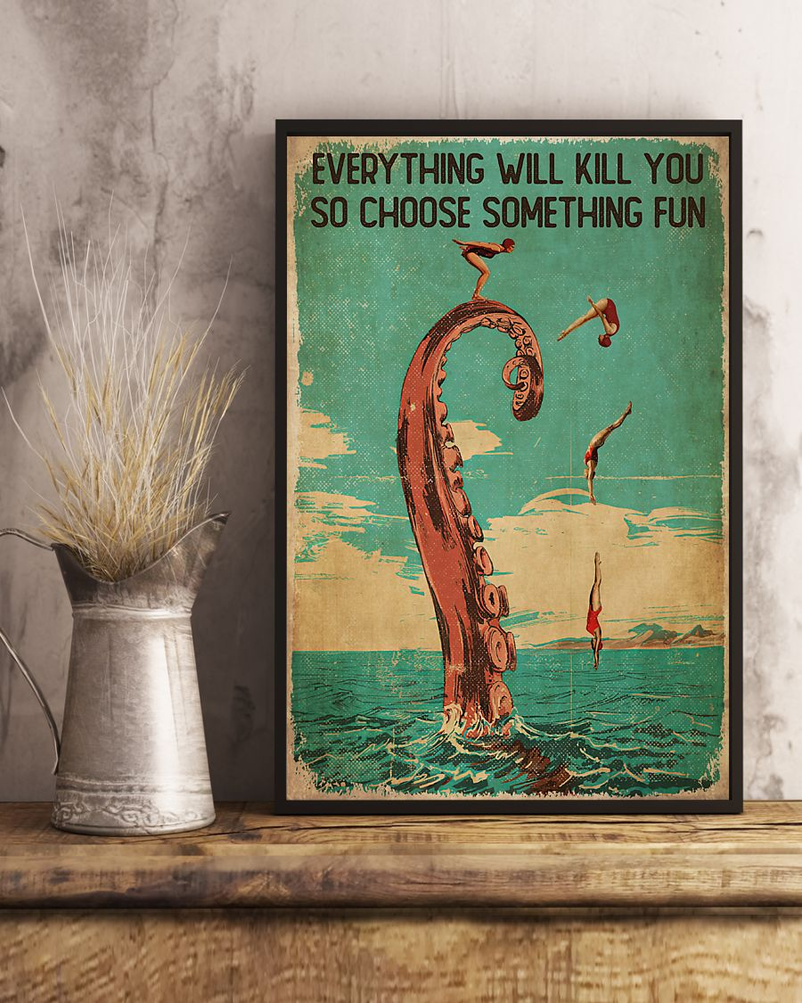 diver and octopus everything will kill you so choose something fun vintage poster 4