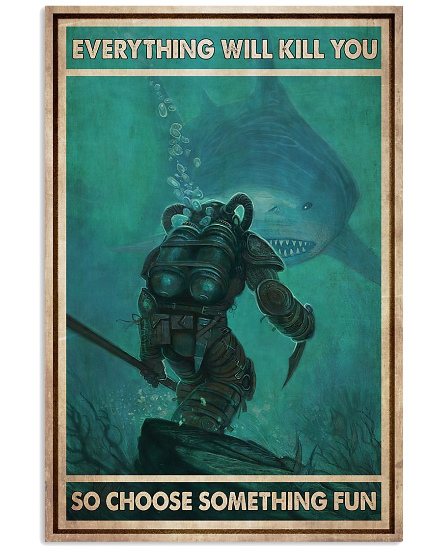 diver and shark everything will kill you so choose something fun vintage poster 1