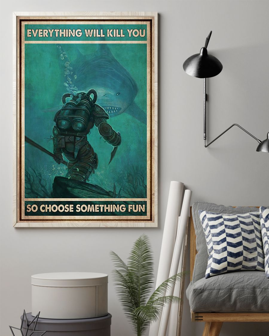 diver and shark everything will kill you so choose something fun vintage poster 2