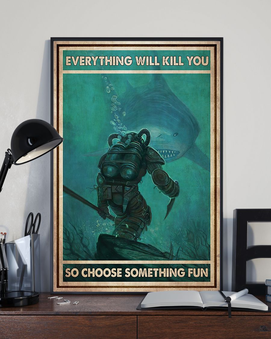 diver and shark everything will kill you so choose something fun vintage poster 3