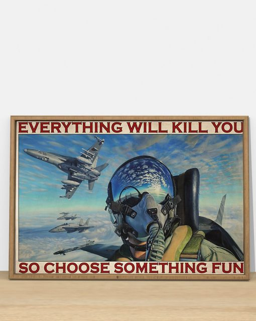 fighter aircraft everything will kill you so choose something fun retro poster 3