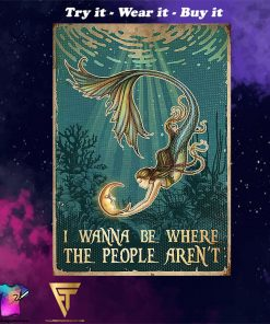 mermaid i wanna be where the people arent vintage poster