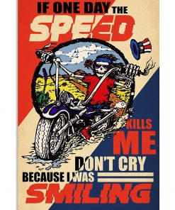 retro if one day the speed kills me do not cry because i was smiling skeleton poster 1