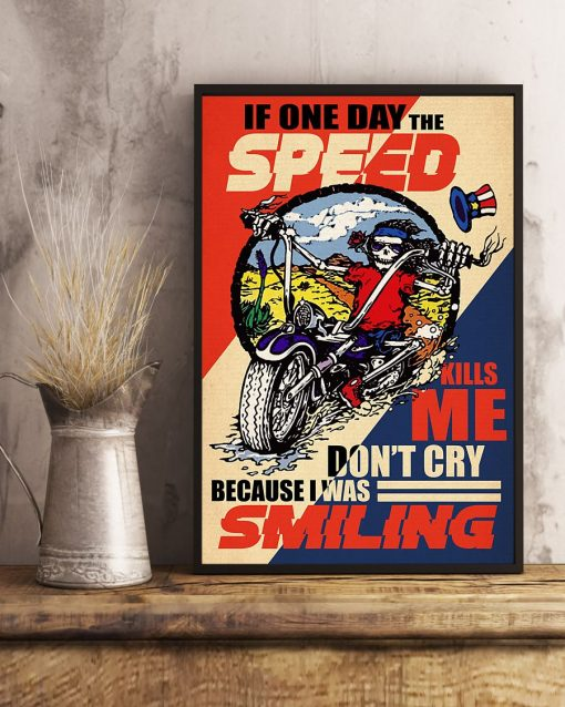 retro if one day the speed kills me do not cry because i was smiling skeleton poster 3