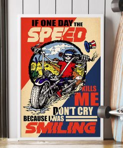 retro if one day the speed kills me do not cry because i was smiling skeleton poster 4