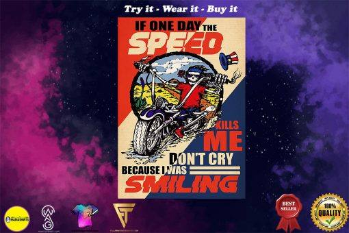 retro if one day the speed kills me do not cry because i was smiling skeleton poster
