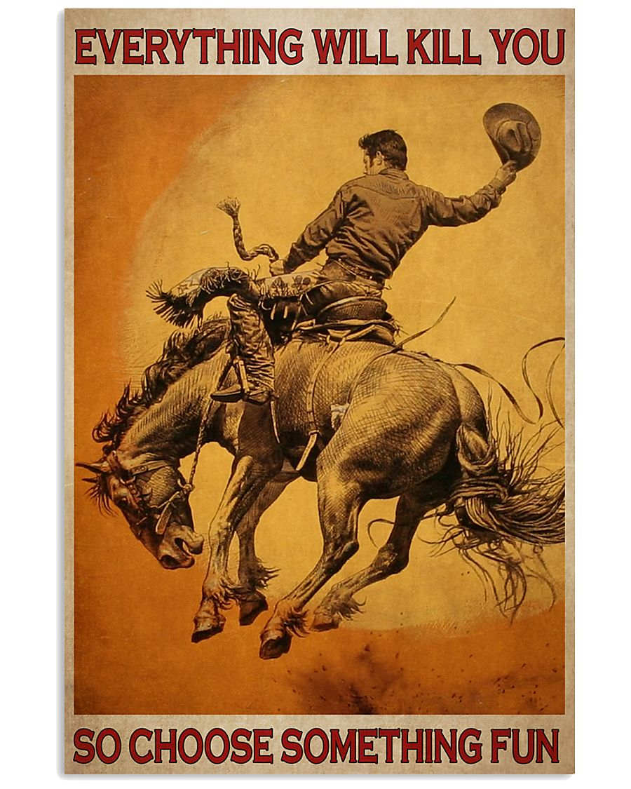retro rodeo everything will kill you so choose something fun poster 1