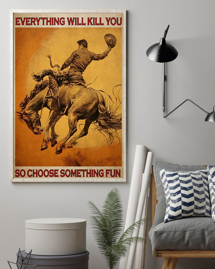 retro rodeo everything will kill you so choose something fun poster 2
