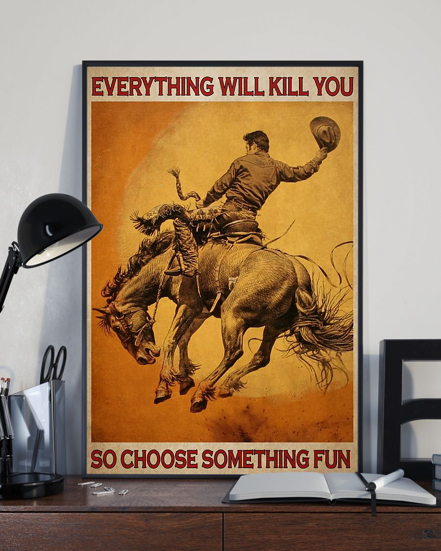 retro rodeo everything will kill you so choose something fun poster 3