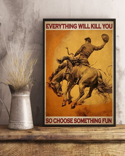 retro rodeo everything will kill you so choose something fun poster 4