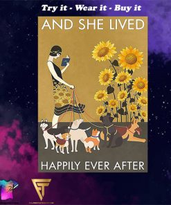 sunflower she and dogs and she lived happily ever after poster - Copy (4)