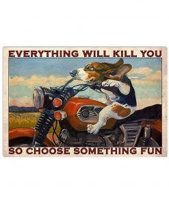 vintage beagle motorcycle everything will kill you so choose something fun poster 1