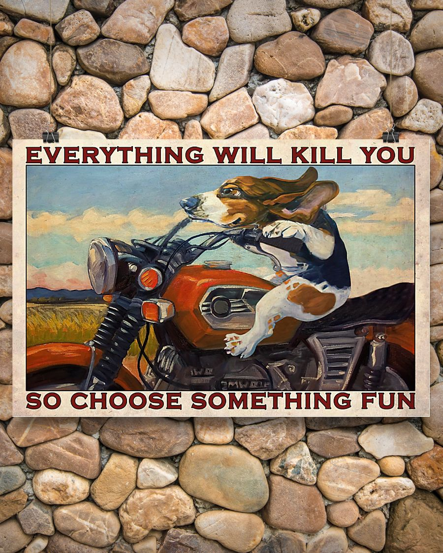 vintage beagle motorcycle everything will kill you so choose something fun poster 2